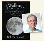 "Xlibris author Bill McDonald and ""Walking on a Moonbeam"""